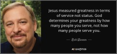 quote-jesus-measured-greatness-in-terms-of-service-not-status-god-determines-your-greatness-rick-warren-79-94-17